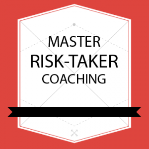 Master Risk-Taking Coaching